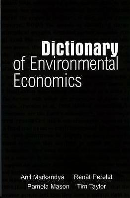 Dictionary of Environmental Economics, Markandya, Anil & Perelet, Renat & Mason,