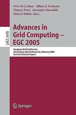 Advances in Grid Computing - EGC 2005: European Grid Conference, Amsterdam, The