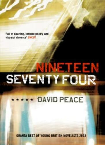 1 of 1 - Red Riding Nineteen Seventy Four (The Red Riding Quartet),David Peace