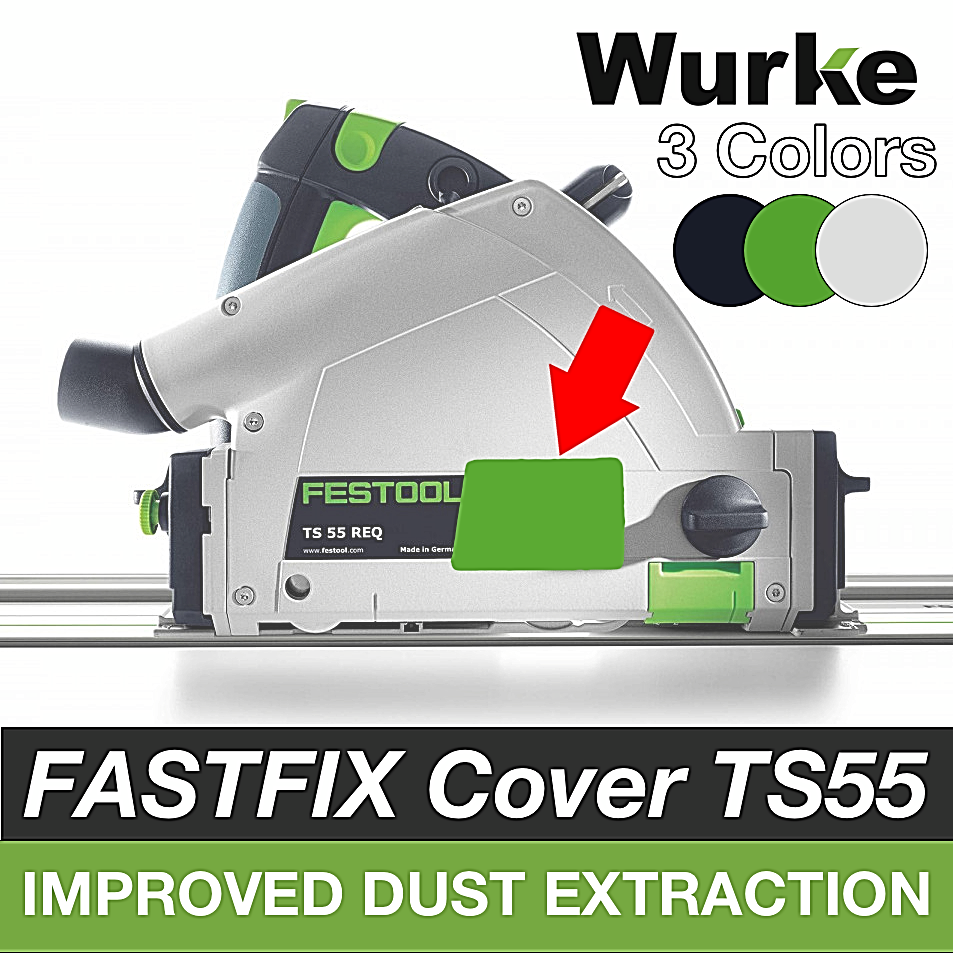 FastFix Blade Cover For Festool TS55 TS55C For Better Dust Extraction Wurke