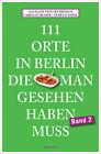 111 Orte in Berlin, die man gesehen haben muss. Band 2 von Carolin Huder und Lucia Jay Seldeneck (2013, Taschenbuch)