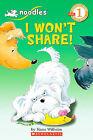 I Won't Share! by Hans Wilhelm (Hardback, 2010)