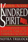 Code Name Kindred Spirit: Inside the Chinese Nuclear Espionage Scandal by Notra Trulock (Paperback, 2004)