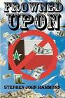 Frowned Upon by Stephen John Hammond (Paperback / softback, 2012)