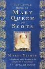 The Little Book of Mary, Queen of Scots by Mickey Mayhew (Hardback, 2015)