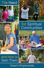 The Need for Spiritual Communities & How to Start Them by Swami Kriyananda (Paperback, 2016)
