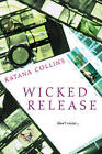 Wicked Release by Katana Collins (Paperback, 2015)