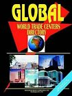 Global World Trade Centers Directory by International Business Publications, USA (Paperback / softback, 2005)