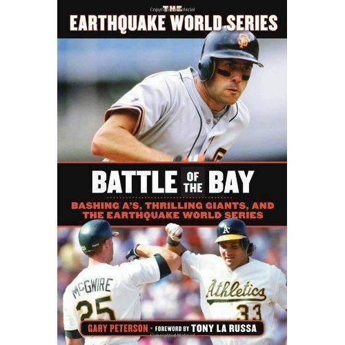 1 of 1 - Battle of the Bay: Bashing A's, Thrilling Giants & the Earthquake World Series -