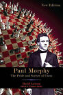 Paul Morphy: The Pride and Sorrow of Chess by David Lawson (Paperback / softback, 2010)