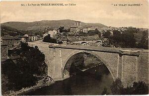CPA Le VELAY Illustre Le Pont de Vieille-BRIOUDE sur l'ALLIER (203118)