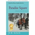 Paradise Square: A Mystery by E.M. Schorb by E M Schorb (Paperback / softback, 2014)