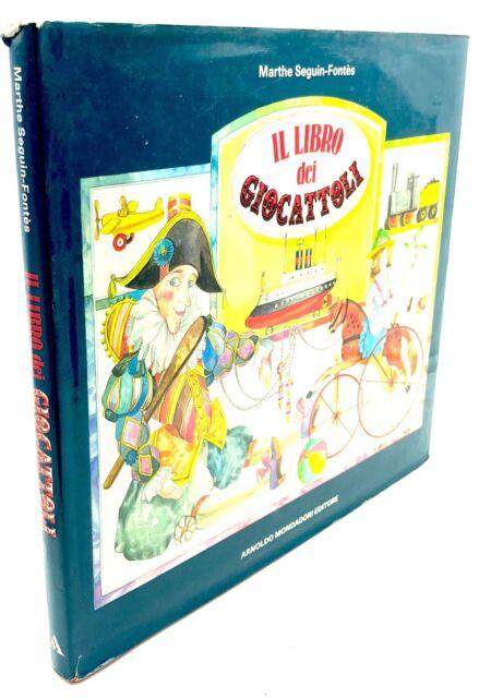 Marthe Seguin-Fontès - IL LIBRO DEI GIOCATTOLI - 1987, Mondadori [prima ed.]