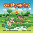 Can I Play with You?: Freckles Book 2 by Jill Barrett, Janet Kennedy Kiefer (Paperback / softback, 2013)