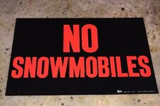 """No Snowmobiles Sign Duro Decal Co 10.5"""" X 7"""" Guc"""