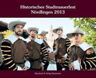 Historisches Stadtmauerfest Nördlingen 2013 (2013, Kunststoffeinband)