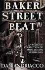 Baker Street Beat  -  an Eclectic Collection of Sherlockian Scribblings by Dan Andriacco (Paperback, 2011)