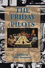 The Friday Pilots by major general Don Shepperd (Paperback / softback, 2014)