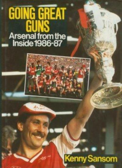 Going Great Guns: A*senal from the Inside, 1986-87 (A Queen Anne Press book) By