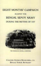 Eight Months' Campaign Against the Bengal Sepoy Army During the Mutiny of...