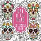 Day of the Dead Coloring by Thunder Bay Press (Paperback / softback, 2016)