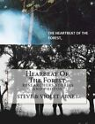 Hearbeat of the Forest: Picturebook of Bigfoot Researchers by Steve a Abney, Violet G Abney (Paperback / softback, 2015)