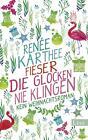Fieser die Glocken nie klingen von Renee Karthee (2015, Taschenbuch)