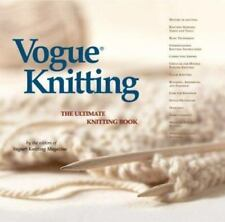 Vogue Knitting: Vogue Knitting : The Ultimate Knitting Book by Vogue Knitting Magazine Editors (2002, Hardcover)