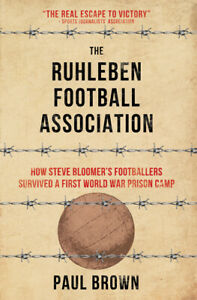 The Ruhleben Football Association by Paul Brown - Book - Steve Bloomer - NEW