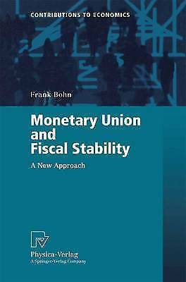 (Good)-Monetary Union and Fiscal Stability: A New Approach (Contributions to Eco
