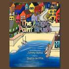 The Magic Paint Brush by Johnny Bates (Paperback / softback, 2012)