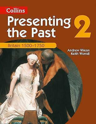 1 of 1 - Very Good, Presenting the Past (2) – Britain 1500–1750, Wrenn, Andrew, Book