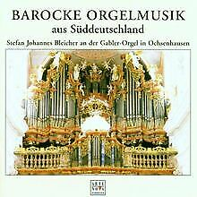 Barocke Orgelmusik aus Süddeutschland (Die Gabler-Orgel in... | CD | Zustand gut