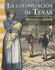 La Colonizacion de Texas: Misiones y Colonos by Stephanie Kuligowski (Paperback / softback, 2013)