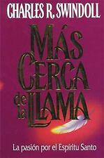 Más Cerca De La Llama, Swindoll, Charles R., 0881131865, Book, Acceptable