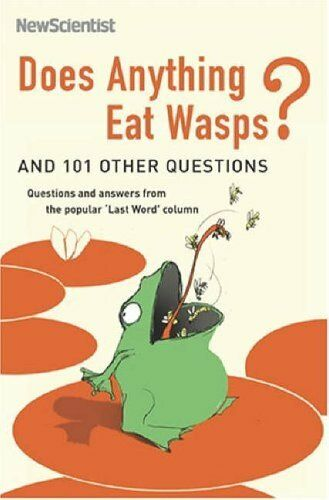 Does Anything Eat Wasps?: And 101 Other Questions (New Scientist) By New Scient