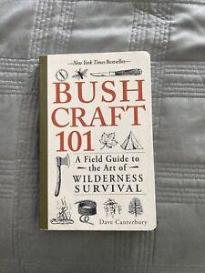 Bushcraft Ser.: Bushcraft 101 : A Field Guide to the Art of Wilderness Survival
