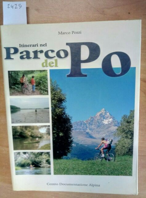 ITINERARI NEL PARCO DEL PO - MARCO POZZI 2000 - 32 ESCURSIONI IN CANOA E MB 2425