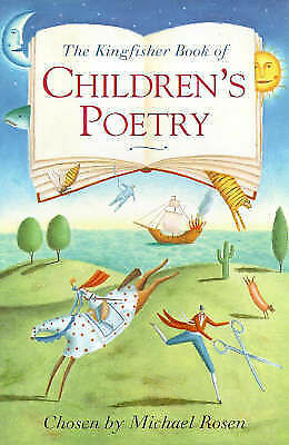 """AS NEW"" Rosen, Michael, The Kingfisher Book Of Children's Poetry, Paperback Boo"