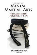 Mental Martial Arts by Brian Sterling-Vete (2010, Paperback)