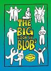 Big Book of Blobs by Pip Wilson, Ian Long (Spiral bound, 2008)