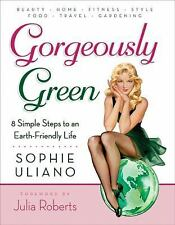 Gorgeously Green : 8 Simple Steps to an Earth-Friendly Life - Acceptable - Ulian