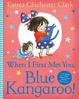 When I First Met You, Blue Kangaroo! by Emma Chichester Clark (Paperback, 2016)