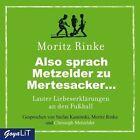 Also sprach Metzelder zu Mertesacker... von Moritz Rinke (2012)