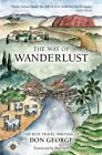 The Way of Wanderlust: The Best Travel Writing of Don George by Don George (Paperback, 2015)