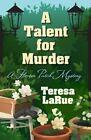 A Talent for Murder by Teresa A Larue (Hardback, 2016)