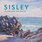 Sisley in England and Wales by Christopher Riopelle, Ann Sumner (Paperback, 2008)