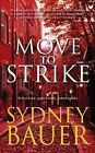 Move to Strike by Sydney Bauer (Paperback, 2010)