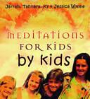 Meditations for Kids by Kids by Jarrah Wynne, Ky Wynne, Tahnaya Wynne, Jessica Wynne (Hardback, 2004)
