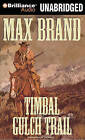 Timbal Gulch Trail by Max Brand (CD-Audio, 2010)